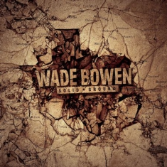 Bowen Wade - Solid Ground