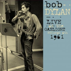 Dylan Bob - Live At The Gaslight, Nyc, 1961