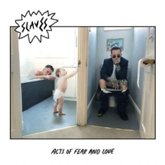 Slaves - Acts Of Fear And Love (Vinyl)