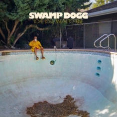 Swamp Dogg - Love, Loss, And Auto-Tune