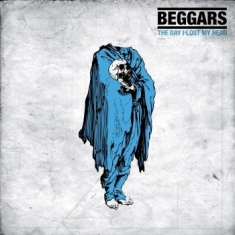 Beggars - Day I Lost My Head The (Vinyl)