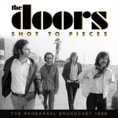 Doors The - Shot To Pieces (Rehearsal 1969 Broa