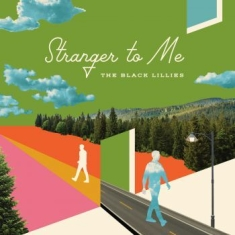 Black Lillies - Stranger To Me