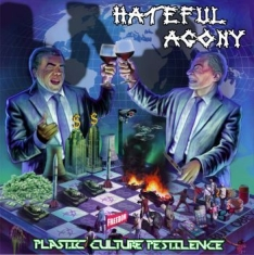 Hateful Agony - Plastic, Culture, Pestilence