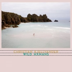 Christian Kjellvander - Wild Hxmans - Ltd.Ed.
