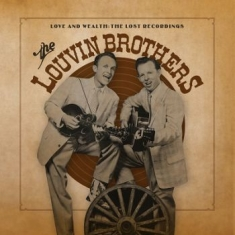 Louvin Brothers - Love And WealthLost Recordings