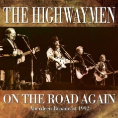 The Highwaymen - On The Road Again (Classic 1992 Liv