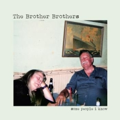 Brother Brothers - Some People I Know