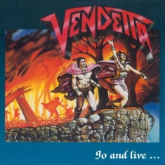 Vendetta - Go and Live... Stay and Die