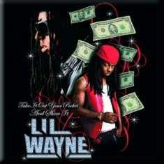 Lil Wayne - FRIDGE MAGNET: TAKE IT OUT YOUR POCKET