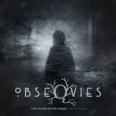 Obseqvies - The Hours Of My Wake