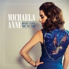 Anne Michaela - Bright Lights And The Fame