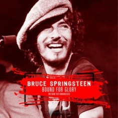Springsteen Bruce - Bound For Glory - The Rare 1973 Bro