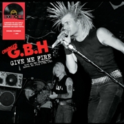 Charged G.B.H. - Give Me Fire: Live (Rsd 2019)
