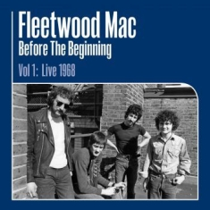 Fleetwood Mac - Before The Beginning Vol 1: Live 19