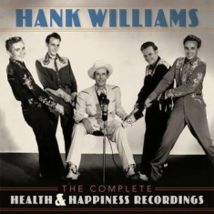 Hank Williams - The Complete Health & Happines