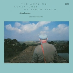 Surman, John; Dejohnette, Jack - The Amazing Adventures Of Simon Sim