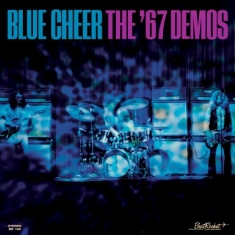 Blue Cheer - '67 DEMOS IMPORT