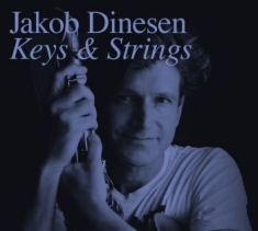 Dinesen Jakob - Keys & Strings