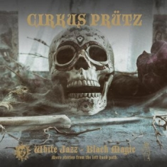 Cirkus Prütz - White Jazz - Black Magic