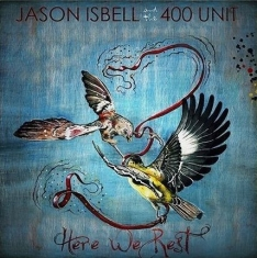 Isbell Jason & The 400 Unit - Here We Rest - Ltd.Ed.