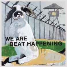 Beat Happening - We Are Beat Happening