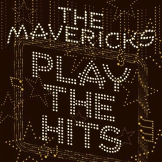 Mavericks - Play The Hits