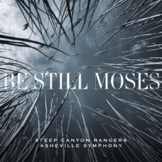 Steep Canyon Rangers & Asheville Sy - Be Still Moses