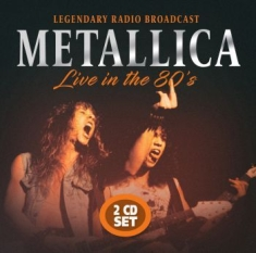 Metallica - Live In The 80S