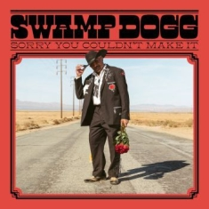 Swamp Dogg - Sorry You Couldn't Make It (Ltd Swa