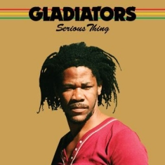Gladiators - Serious Thing (Vinyl)