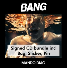 Mando Diao - Bang - Signerad CD bundle inkl Bag, Sticker, Pin