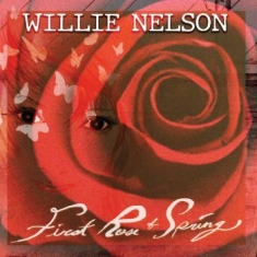 Nelson Willie - First Rose Of Spring