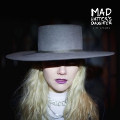 Mad Hatter's Daughter - Life Affairs