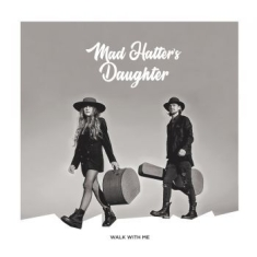 Mad Hatter's Daughter - Walk With Me
