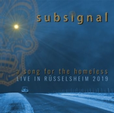 Subsignal - A Song For The Homeless-Live In Rüs