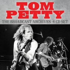 Tom Petty - Broadcast Archives (4 Cd)