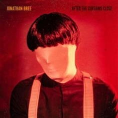 Bree Jonathan - After The Curtains Close (Red Vinyl