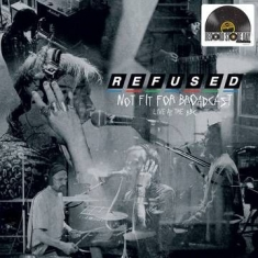 Refused - Not Fit For Broadcasting (Clear Vinyl)