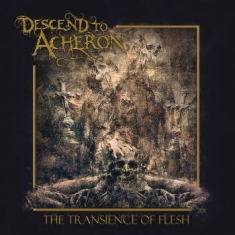 Descend To Acheron - Transience Of Flesh