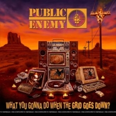 Public Enemy - What You Gonna Do When The Grid...