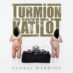 Turmion Kätilöt - Global Warming