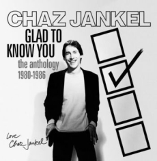 Jankel Chaz - Glad To Know You:Anthology 1980-198