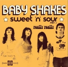 Baby Shakes - Sweet'n'sour Pt. 2 / Really Really