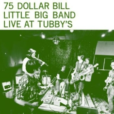 75 Dollar Big Little Band - Live At Tubby's