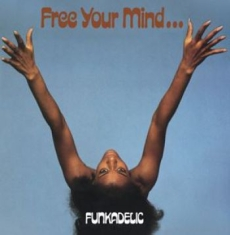 Funkadelic - Free Your Mindà