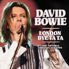 Bowie David - London Bye Ta Ta (Live Broadcast 19