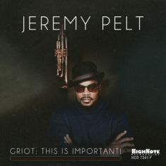 Jeremy Pelt - Griot - This Is Important!
