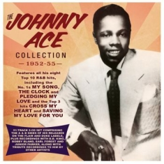 Ace Johnny - Johnny Ace Collection 1952-55