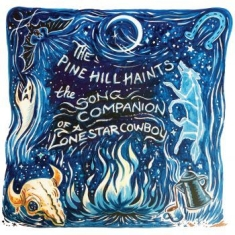 Pine Hill Haints The - The Song Companion Of A Lonestar Co